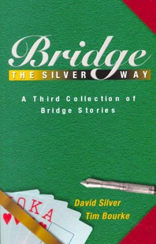 Bridge the Silver Way: A Third Collection of Bridge Stories als Taschenbuch