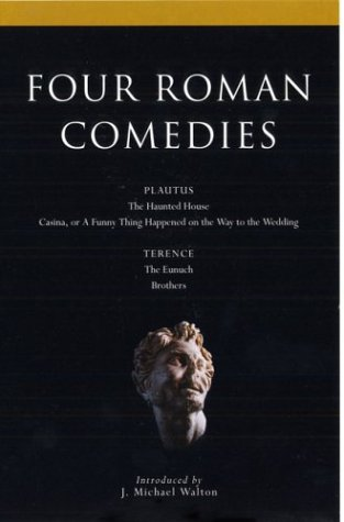 Four Roman Comedies: The Haunted House/Casina, or a Funny Thing Happened on the Way to the Wedding/The Eunuch/Brothers als Taschenbuch
