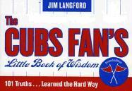 The Cubs Fan's Little Book of Wisdom--12-Copy Counter Display als Buch (gebunden)