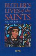 Butler's Lives of the Saints: June: New Full Edition