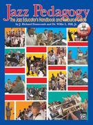Jazz Pedagogy: The Jazz Educator's Handbook and Resource Guide, Book & DVD [With DVD]