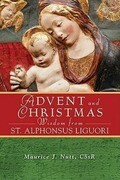 Advent and Christmas Wisdom from Saint Alphonsus Liguori: Daily Scripture and Prayers Together with Saint Alphonsus Liguori's Own Words