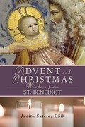 Advent and Christmas Wisdom from Saint Benedict: Daily Scriptures and Prayers Together with Saint Benedict's Own Words