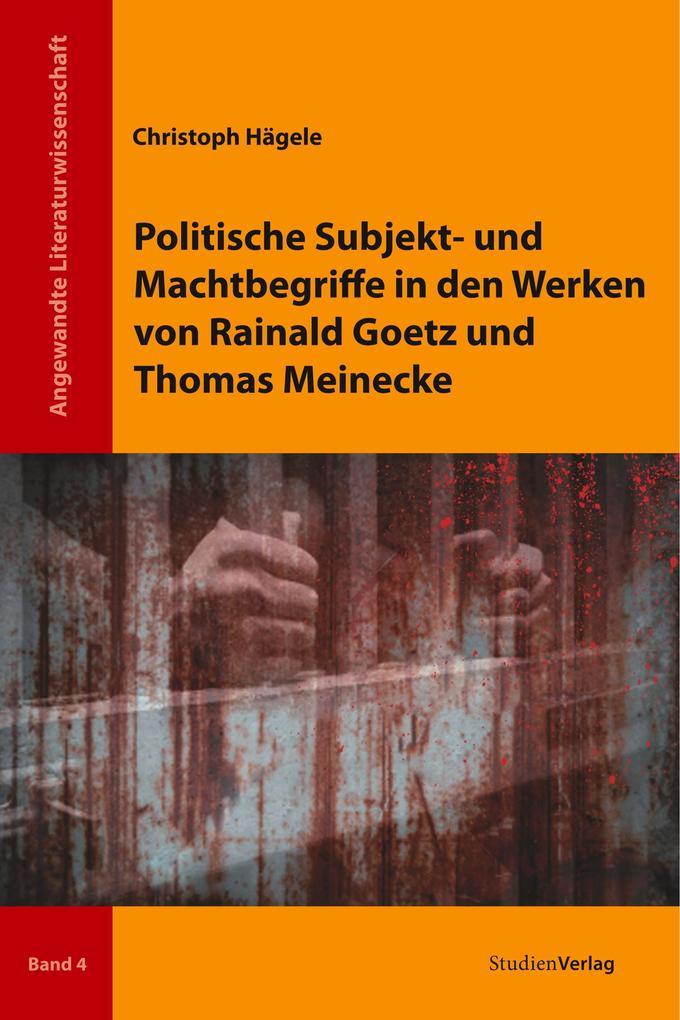 Politische Subjekt- und Machtbegriffe in den Werken von Rainald Goetz und Thomas Meinecke als Buch (kartoniert)