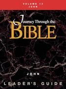 Journey Through the Bible Volume 12, John Leader's Guide