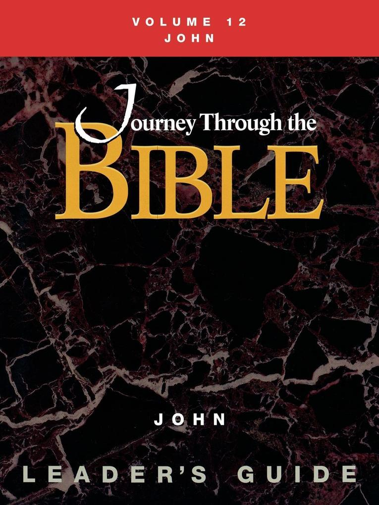 Journey Through the Bible Volume 12, John Leader's Guide als Taschenbuch