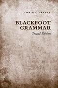 Blackfoot Grammar: Second Edition