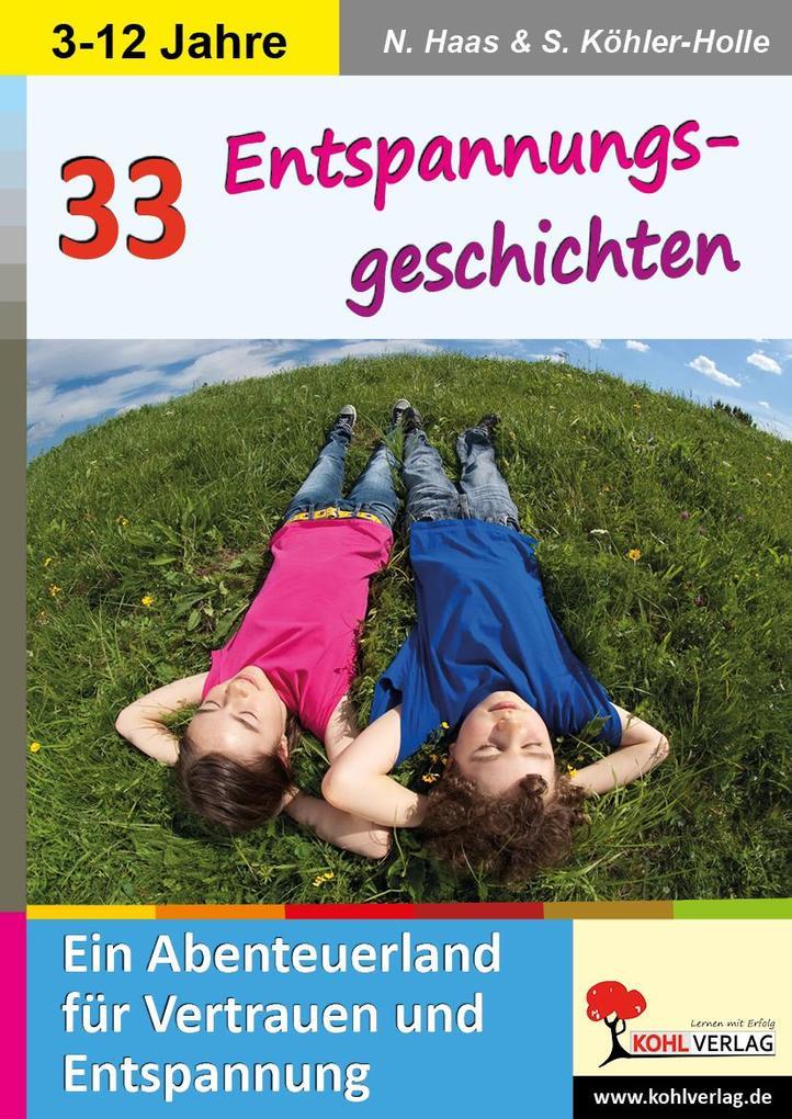 33 Entspannungsgeschichten Ein Abenteuerland für Vertrauen und Entspannung als Buch (gebunden)