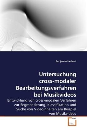 Untersuchung cross-modaler Bearbeitungsverfahren bei Musikvideos als Buch (kartoniert)