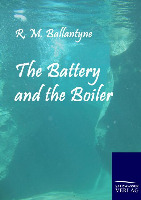 The Battery and the Boiler als Buch (kartoniert)