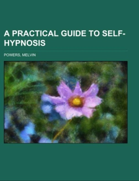 A Practical Guide to Self-Hypnosis als Taschenbuch
