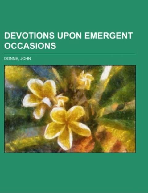 Devotions Upon Emergent Occasions als Taschenbuch