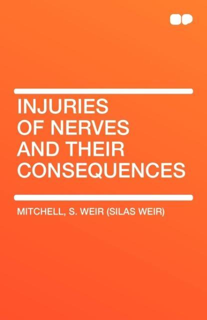 Injuries of Nerves and Their Consequences als Taschenbuch