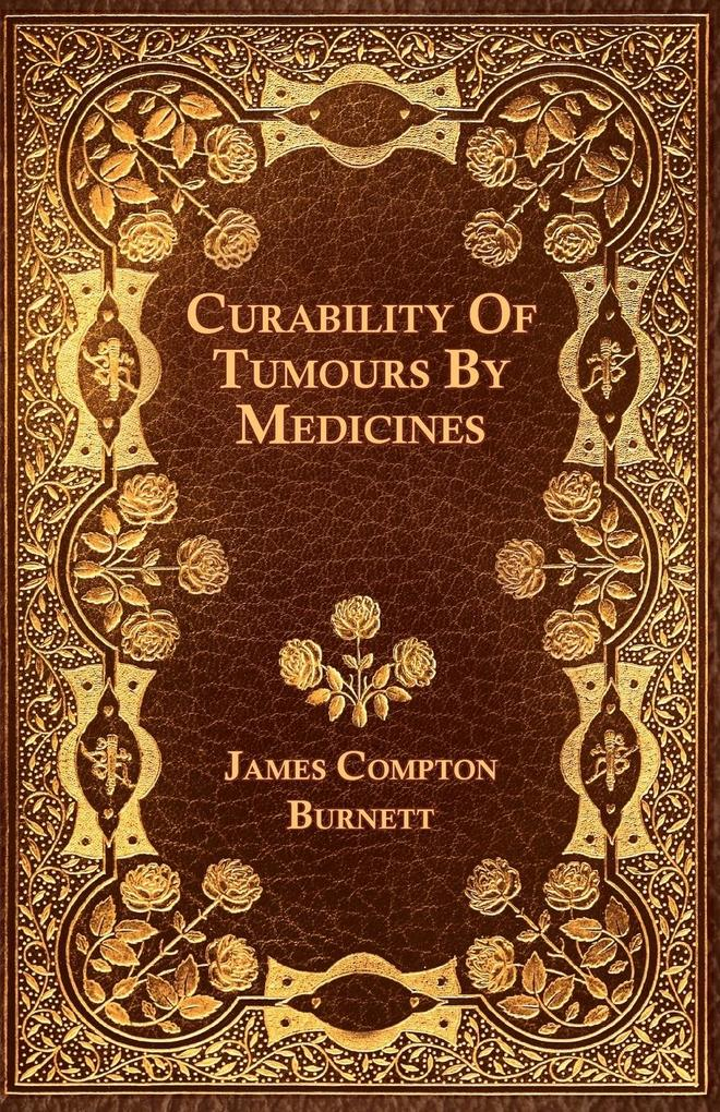 Curability Of Tumours By Medicines als Taschenbuch