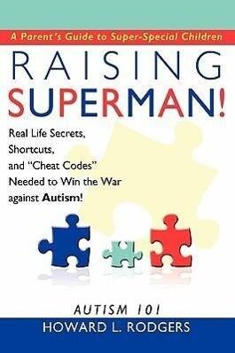 Raising Superman!: Autism 101 als Buch (gebunden)