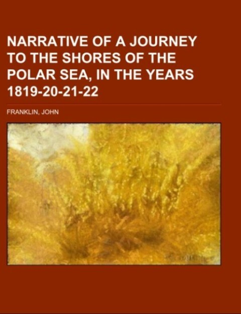 Narrative of a Journey to the Shores of the Polar Sea, in the Years 1819-20-21-22 Volume 1 als Taschenbuch