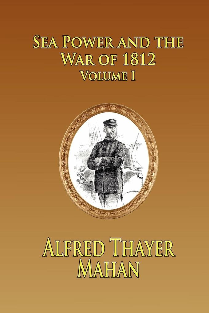 Sea Power and the War of 1812 - Volume 1 als Taschenbuch