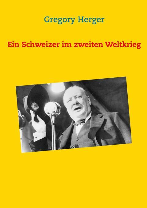 Ein Schweizer im zweiten Weltkrieg als Buch (kartoniert)
