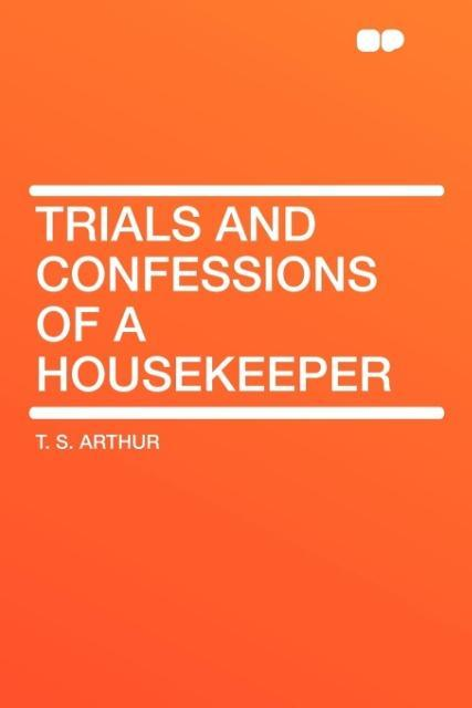 Trials and Confessions of a Housekeeper als Taschenbuch