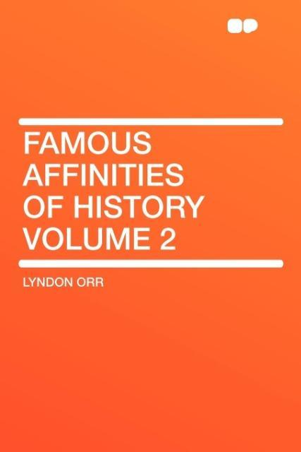 Famous Affinities of History Volume 2 als Taschenbuch