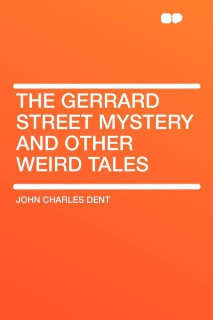 The Gerrard Street Mystery and Other Weird Tales als Taschenbuch