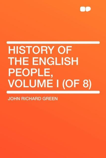 History of the English People, Volume I (of 8) als Taschenbuch