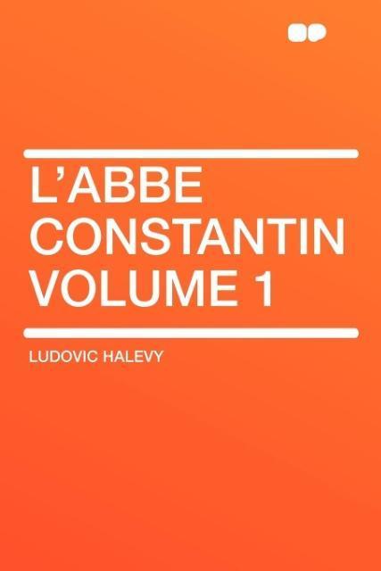 L'Abbe Constantin Volume 1 als Taschenbuch