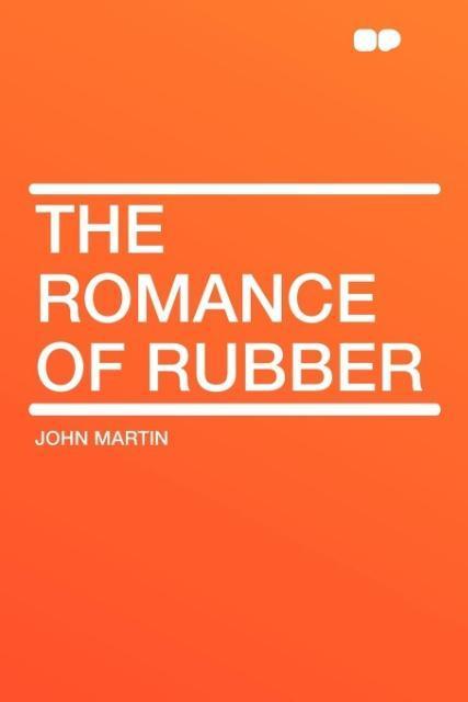 The Romance of Rubber als Taschenbuch