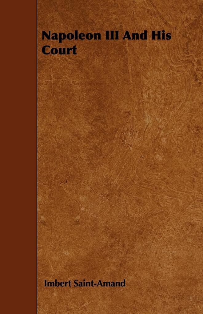 Napoleon III And His Court als Taschenbuch