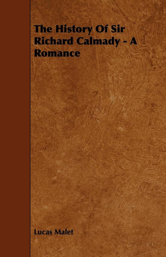 The History Of Sir Richard Calmady - A Romance als Taschenbuch
