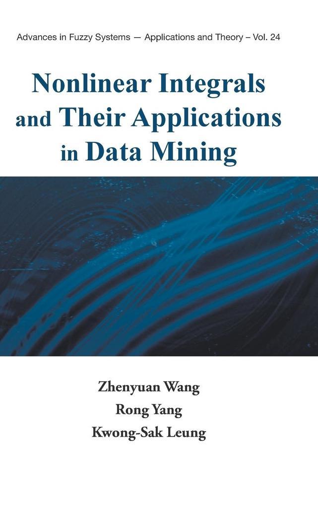 NONLINEAR INTEGRALS AND THEIR APPLICATIONS IN DATA MINING als Buch (gebunden)