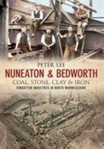 Nuneaton & Bedworth Coal, Stone, Clay and Iron als Taschenbuch