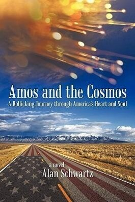 Amos and the Cosmos: A Rollicking Journey Through America's Heart and Soul als Buch (gebunden)