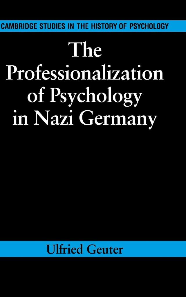 The Professionalization of Psychology in Nazi Germany als Buch (gebunden)