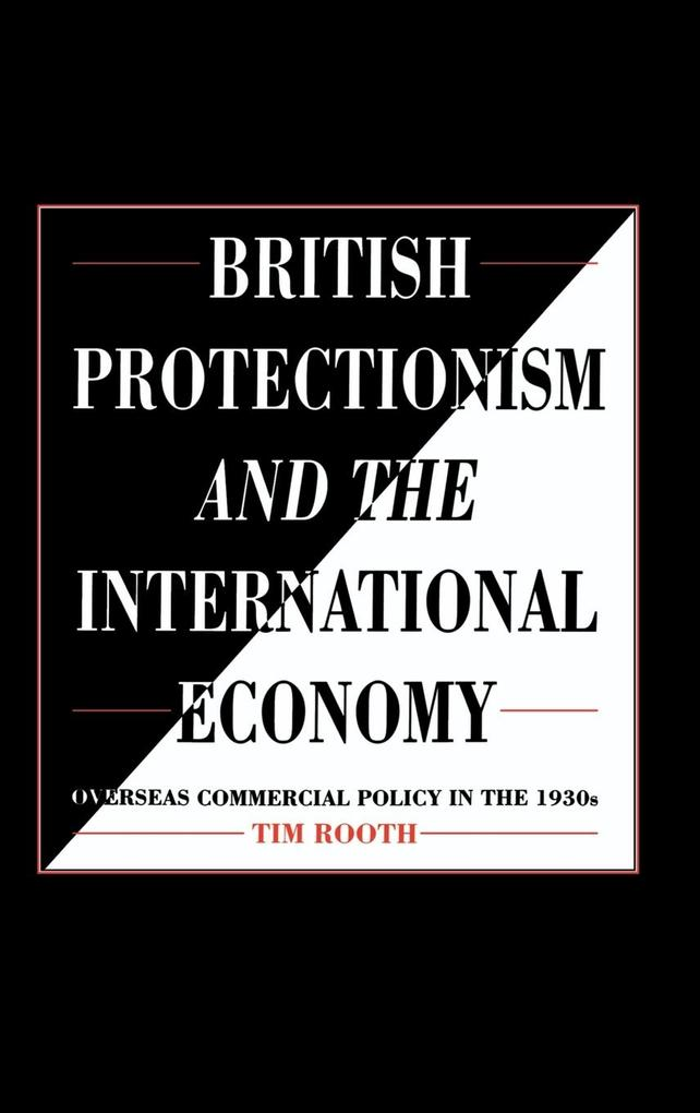 British Protectionism and the International Economy als Buch (gebunden)