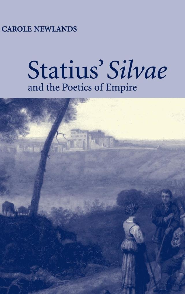 Statius' Silvae and the Poetics of Empire als Buch (gebunden)