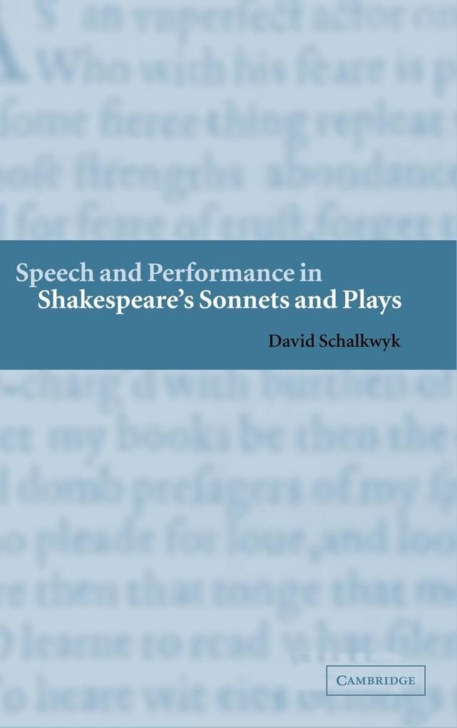 Speech and Performance in Shakespeare's Sonnets and       Plays als Buch (gebunden)
