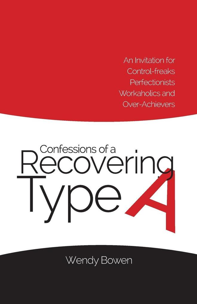 Confessions of a Recovering Type A als Taschenbuch