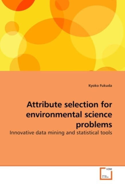 Attribute selection for environmental science problems als Buch (kartoniert)
