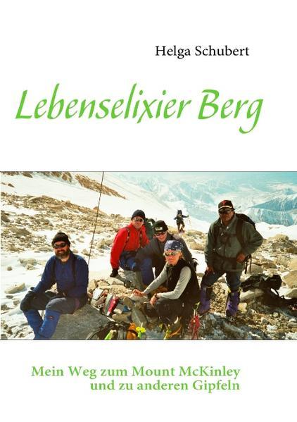 Lebenselixier Berg als Buch (kartoniert)