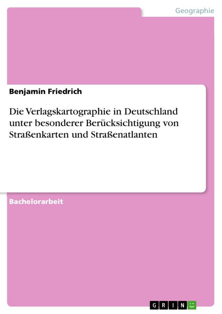 Die Verlagskartographie in Deutschland unter besonderer Berücksichtigung von Straßenkarten und Straß als Buch (kartoniert)