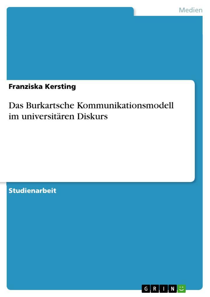 Das Burkartsche Kommunikationsmodell im universitären Diskurs als Buch (kartoniert)