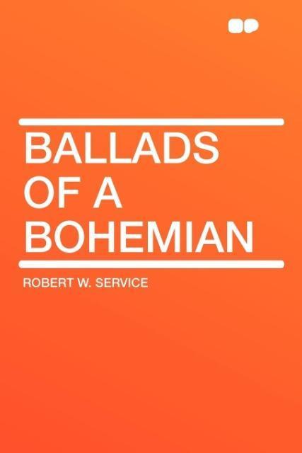 Ballads of a Bohemian als Taschenbuch