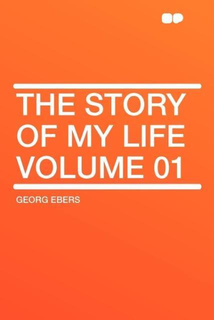 The Story of My Life Volume 01 als Taschenbuch
