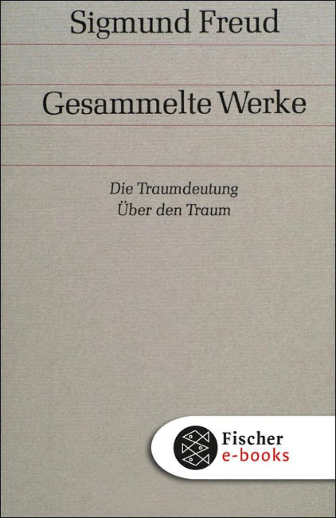 Werke 02/03: Die Traumdeutung / Über den Traum als eBook epub