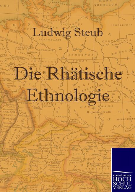 Die Rhätische Ethnologie als Buch (kartoniert)