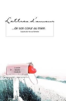Lettres D'Amour...de Son Coeur Au Mien als Taschenbuch
