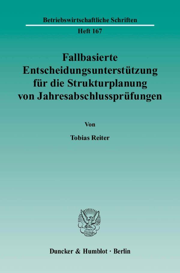Fallbasierte Entscheidungsunterstützung für die Strukturplanung von Jahresabschlussprüfungen als Buch (kartoniert)