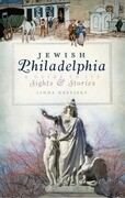 Jewish Philadelphia: A Guide to Its Sights & Stories