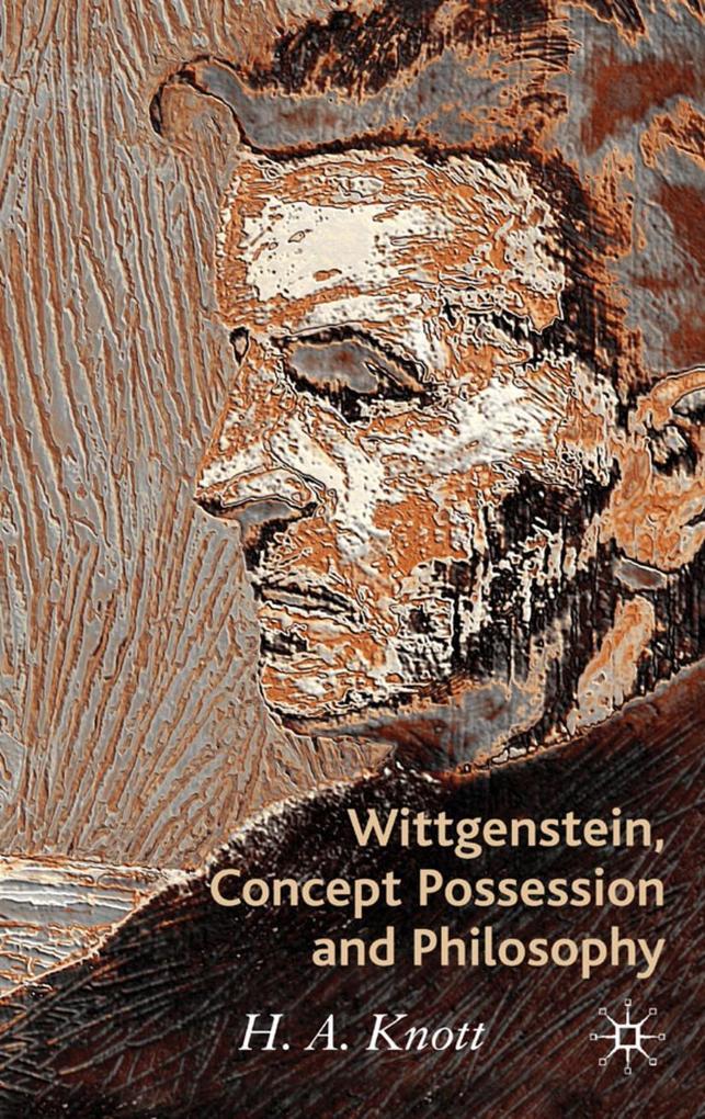 Wittgenstein, Concept Possession and Philosophy: A Dialogue als Buch (gebunden)